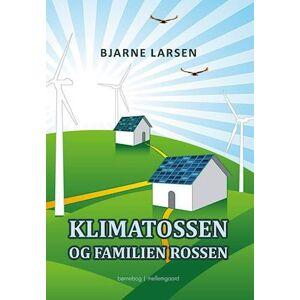 Bjarne Larsen Klimatossen og familien Rossen