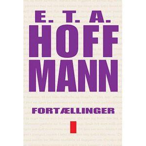 E.T.A. Hoffmann Fortællinger bind I