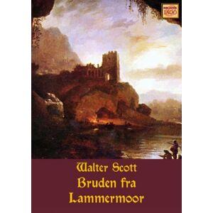 Scott Bruden fra Lammermoor (E-bog)
