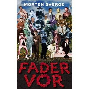 Morten Sabroe Fader vor (E-bog)