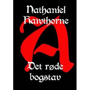 Nathaniel Hawthorne Det røde bogstav (E-bog)