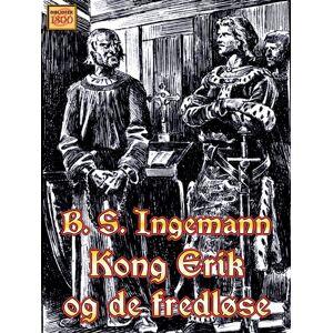 B. S. Ingemann Kong Erik og de fredløse (E-bog)