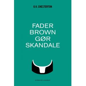 G.K. Chesterton Fader Brown gør skandale (E-bog)