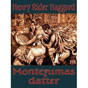 Henry Rider Haggard Montezumas datter (E-bog)