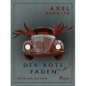 Axel Rudolph Der rote Faden (E-bog)