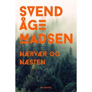 Svend Åge Madsen Nærvær og Næsten (E-bog)