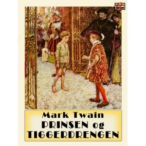Mark Twain Prinsen og tiggerdrengen (E-bog)