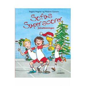 Regina Hegner Sofus superscorer - Juleafslutningen (E-bog)