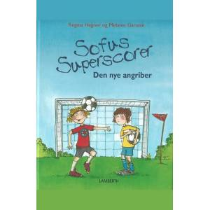 Regina Hegner Sofus superscorer - Den nye angriber (E-bog)