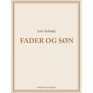 Leo Tolstoj Fader og Søn (E-bog)