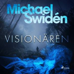 Michael Swidén Visionären (Lydbog)