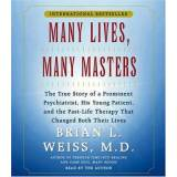 Many Lives, Many Masters by M D Brian L Weiss