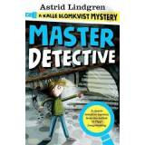A Kalle Blomkvist Mystery: Master Detective by Astrid Lindgren