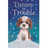 Timmy in Trouble by Holly Webb