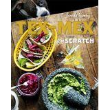 Tex-Mex From Scratch by Jonas Cramby