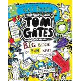 Tom Gates: Big Book of Fun Stuff by Liz Pichon