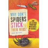 Why Don't Spiders Stick to Their Webs? by Robert Matthews