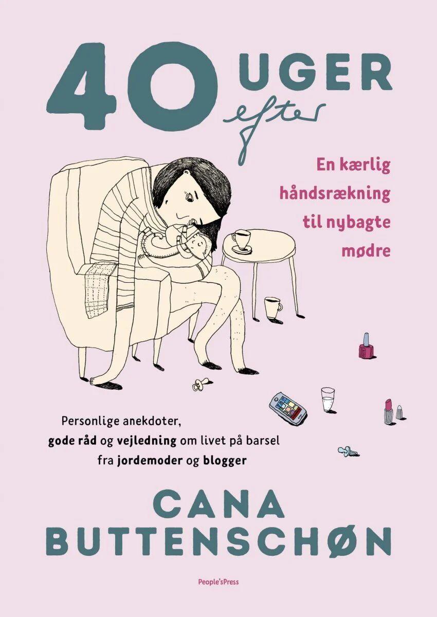 Cana Buttenschøn 40 Uger Efter, Bog Af Cana Buttenschøn