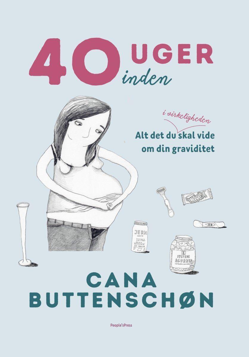 Cana Buttenschøn 40 Uger Inden, Bog Af Cana Buttenschøn