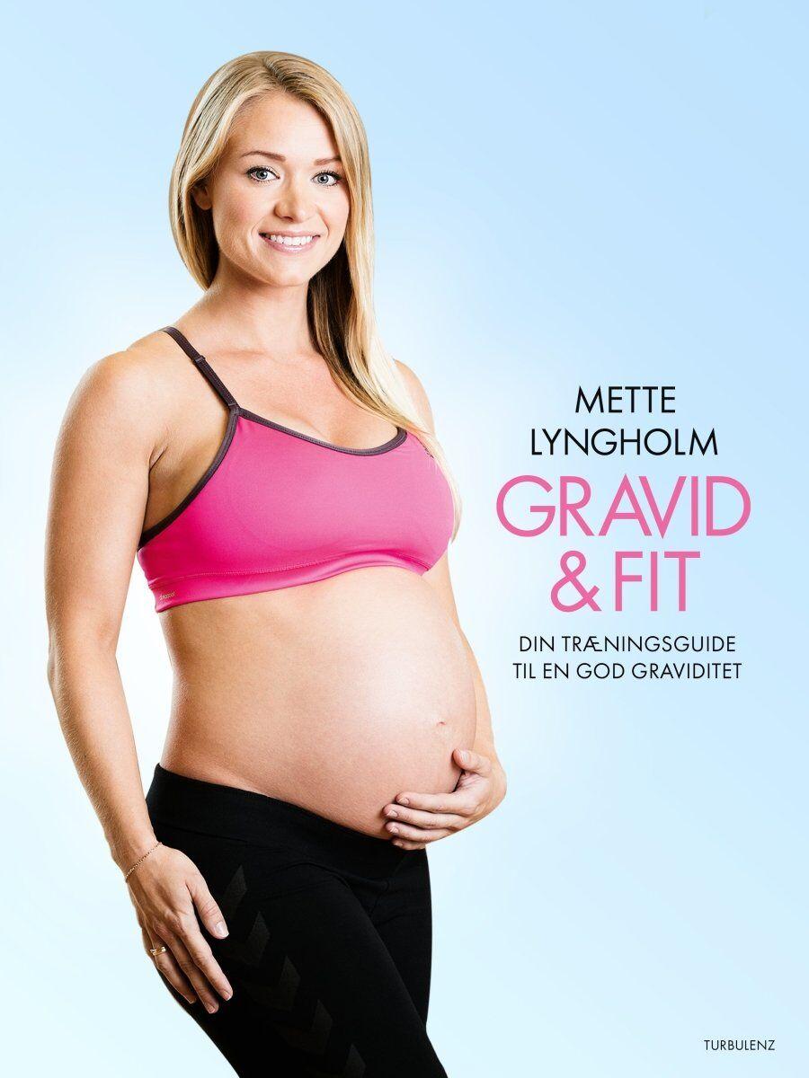 Mette Lyngholm Gravid & Fit, Bog Af Mette Lyngholm