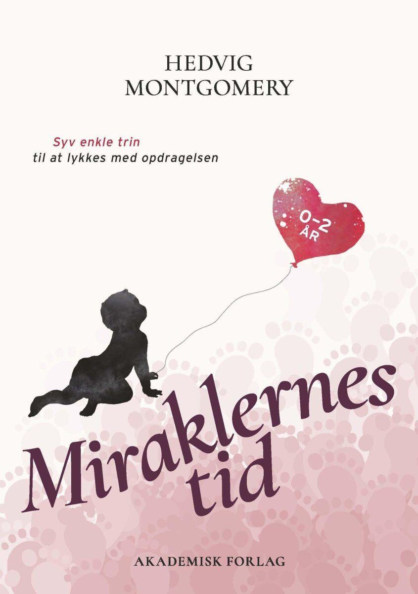 Hedvig Montgomery Miraklernes Tid 0 Til 2 År, Bog Af Hedvig Montgomery