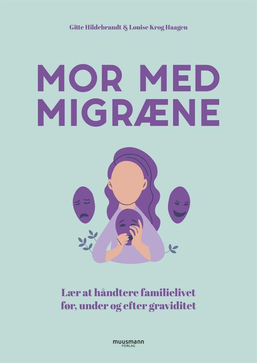 Louise Krog Haagen Mor Med Migræne, Bog Af Louise Krog Haagen Og  Gitte Hildebrandt