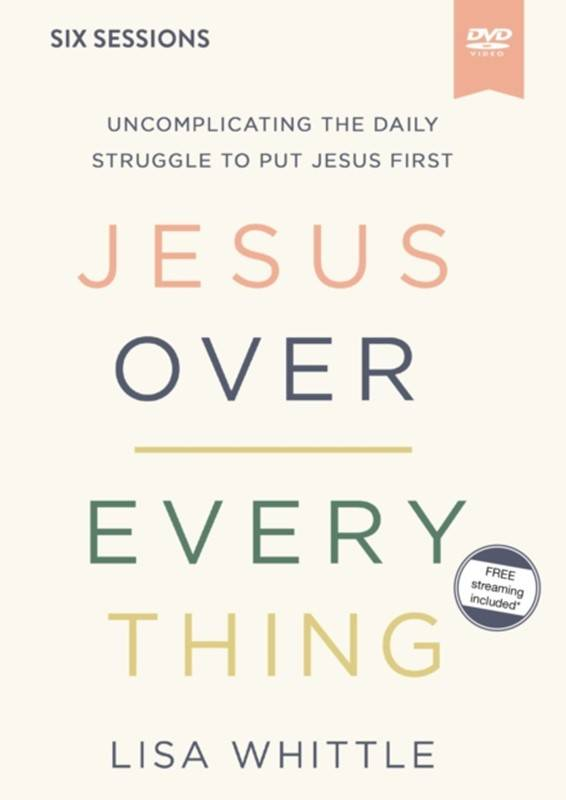 Lisa Whittle Jesus Over Everything Video Study
