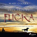 Mary O'Hara Mein Freund Flicka - Eine mitreißende Geschichte von einem Jungen und seinem Pferd