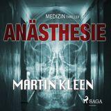 Martin Kleen Anästhesie - der Medizinthriller