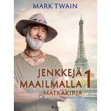 Mark Twain Jenkkejä maailmalla 1 – matkakirja
