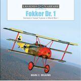 Mark C. Wilkins Fokker Dr. 1: Germany's Famed Triplane in World War I