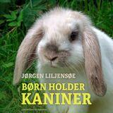 Jørgen Liljensøe Børn holder kaniner