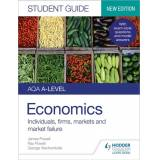 Ray Powell AQA A-level Economics Student Guide 1: Individuals, firms, markets and market failure