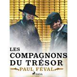 Paul Féval Les Compagnons du Trésor