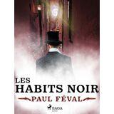 Paul Féval Les Habits Noirs