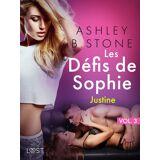 Ashley B. Stone Les Défis de Sophie vol. 3 : Justine - Une nouvelle érotique