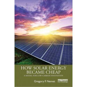 Gregory F. Nemet How Solar Energy Became Cheap