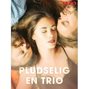 Cupido And Others Pludselig en trio