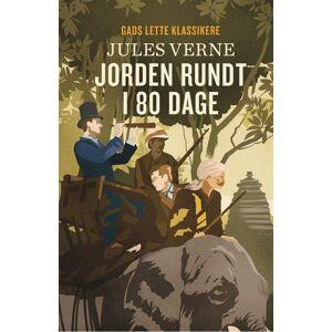 Jules Verne GADS LETTE KLASSIKERE: Jorden rundt i 80 dage