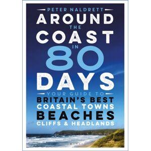 Peter Naldrett Around the Coast in 80 Days