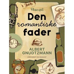Albert Gnudtzmann Den romantiske fader