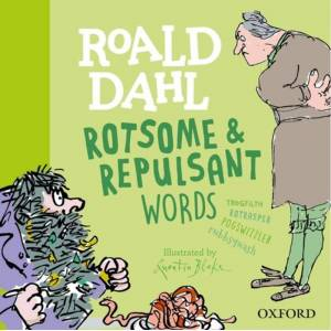 Roald Dahl Rotsome and Repulsant Words