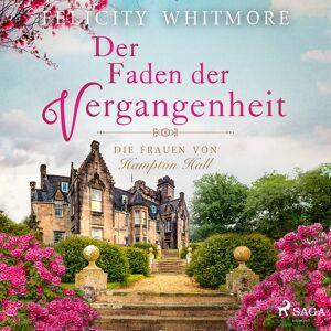 Felicity Whitmore Der Faden der Vergangenheit: Die Frauen von Hampton Hall, Roman (Die Hampton-Hall-Trilogie 1)