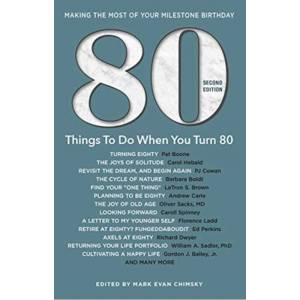 MARK EVAN CHIMSKY 80 THINGS TO DO WHEN YOU TURN 80
