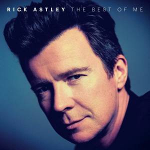 Rick Astley - The Best Of Me - Deluxe Edition - CD