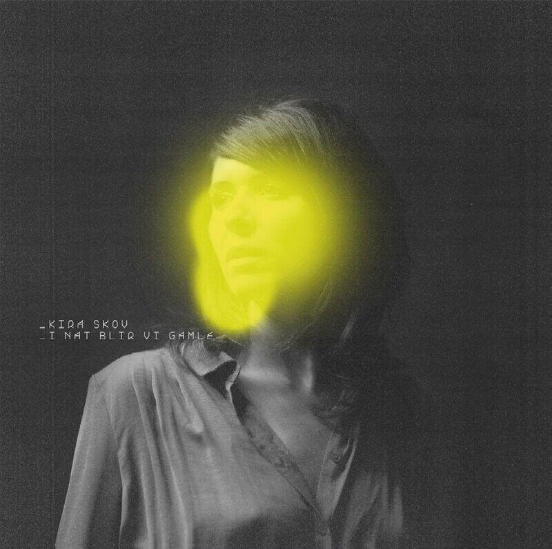 Kira Skov - I Nat Blir Vi Gamle - Vinyl / LP