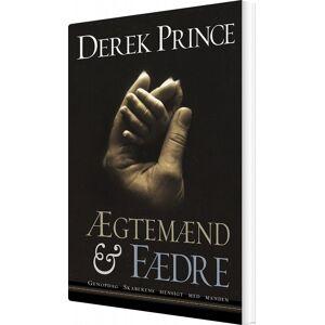 ægtemænd & Fædre - Derek Prince - Bog