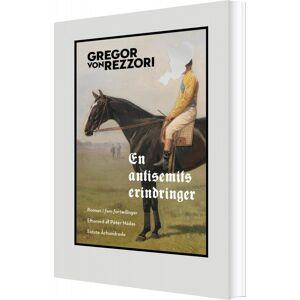 En Antisemits Erindringer - Gregor Von Rezzori - Bog