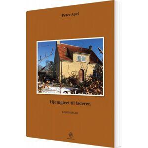 Hjemgivet Til Faderen - Peter Apel - Bog