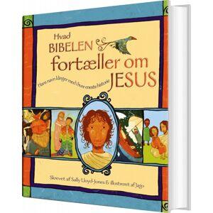 Hvad Bibelen Fortæller Om Jesus - Sally Lloyd-jones - Bog